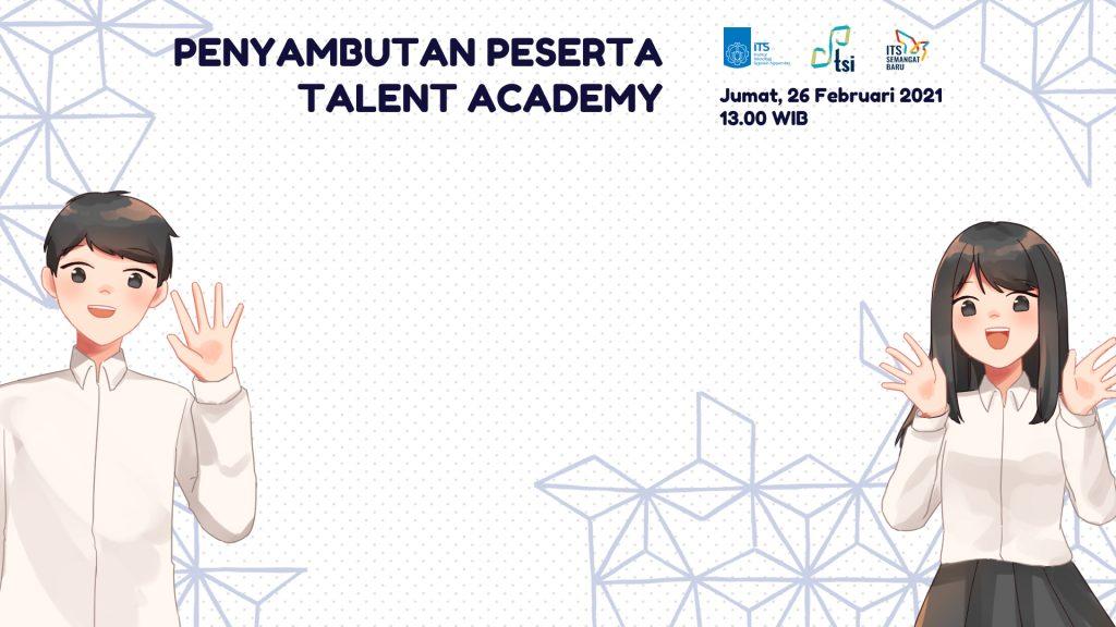 Penyambutan Peserta Talent Academy DPTSI