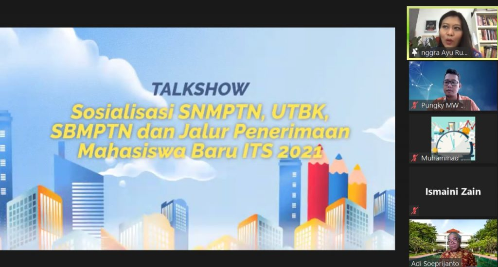 Acara Talkshow Sosialisasi SNMPTN, UTBK, SBMPTN dan Jalur Penerimaan Mahasiswa Baru ITS 2021 yang diadakan secara daring
