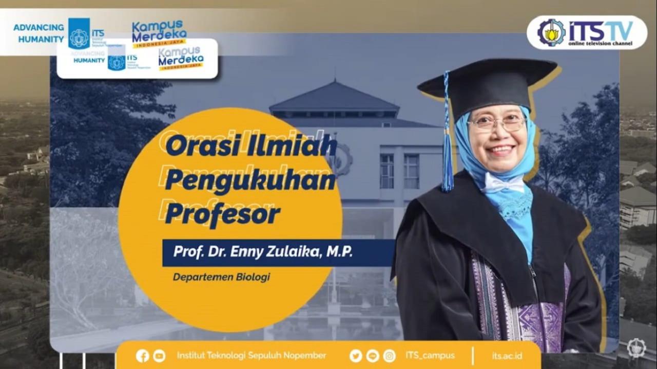 Prof Dr Enny Zulaikha M P, Guru Besar ITS dari Departemen Biologi ITS yang baru dikukuhkan pada 31 Maret 2021 lalu