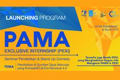 LAUNCHING PROGRAM : PAMA EXCLUSIVE INTERNSHIP (PEXI)
