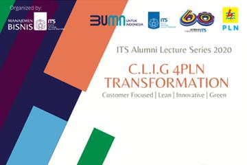 ITS Alumni Leader Series 2020 : C.L.I.G 4PLN Transformation